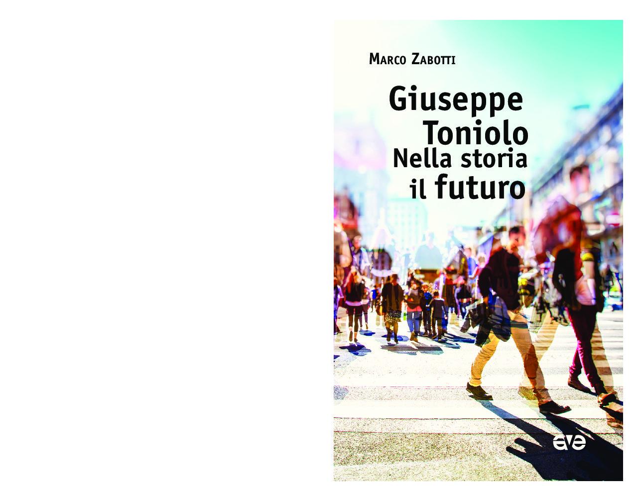 """Nuovo appuntamento per la presentazione del volume """"Giuseppe Toniolo. Nella storia il futuro"""" di Marco Zabotti."""