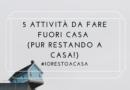 5 attività da fare fuori casa (pur restando a casa!) #iorestoacasa