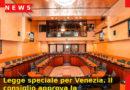 Legge speciale per Venezia. Il consiglio approva la riallocazione di oltre 28 milioni di Euro.