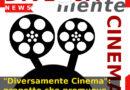 """""""Diversamente Cinema"""": progetto che promuove la cultura dell'inclusione"""