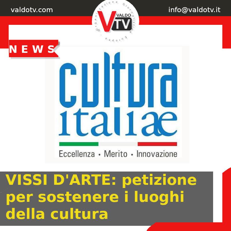 VISSI D'ARTE: petizione per sostenere i luoghi della cultura