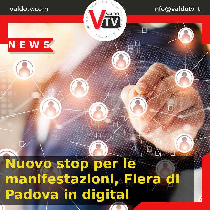 Nuovo stop per le manifestazioni, Fiera di Padova in digitale