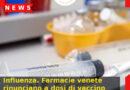 Influenza. Farmacie venete rinunciano a dosi di vaccino che la Regione aveva loro riservato.