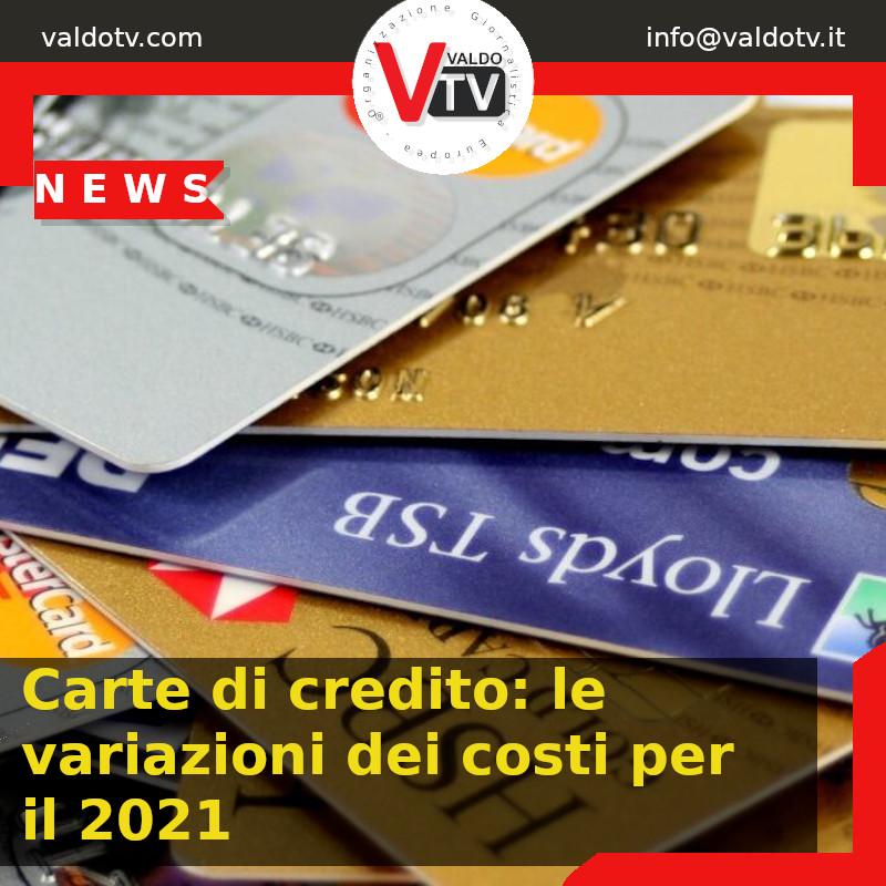 Carte di credito: le variazioni dei costi per il 2021