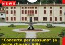 """""""Concerto per nessuno"""" (a porte chiuse): Villa Brandolini – Solighetto"""