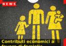 Contributi economici a favore di famiglie fragili: come ottenerli