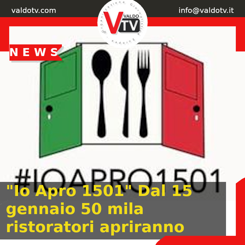 """""""Io Apro 1501"""" Dal 15 gennaio 50 mila ristoratori apriranno"""