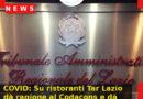 COVID: Su ristoranti Tar Lazio dà ragione al Codacons e dà 24 ore di tempo al Governo per motivare limiti