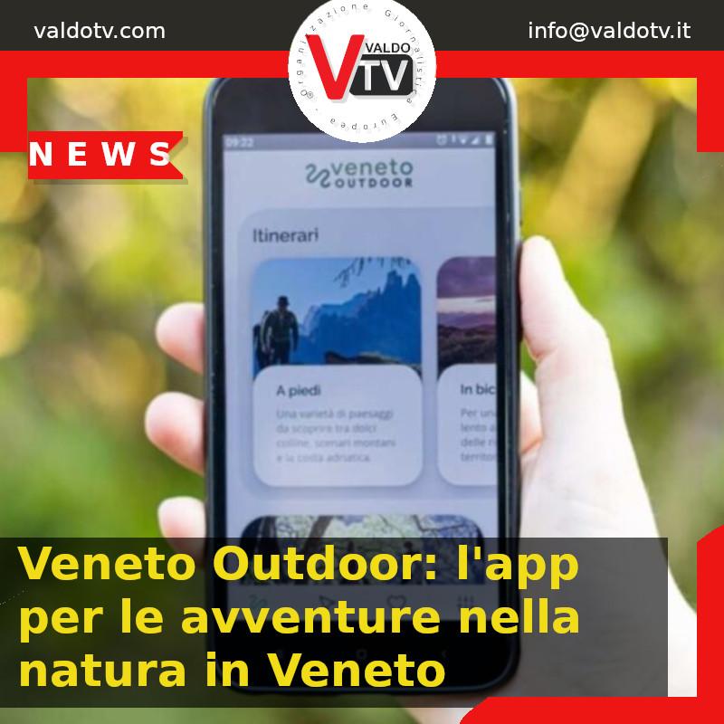Veneto Outdoor: l'app per le avventure nella natura in Veneto