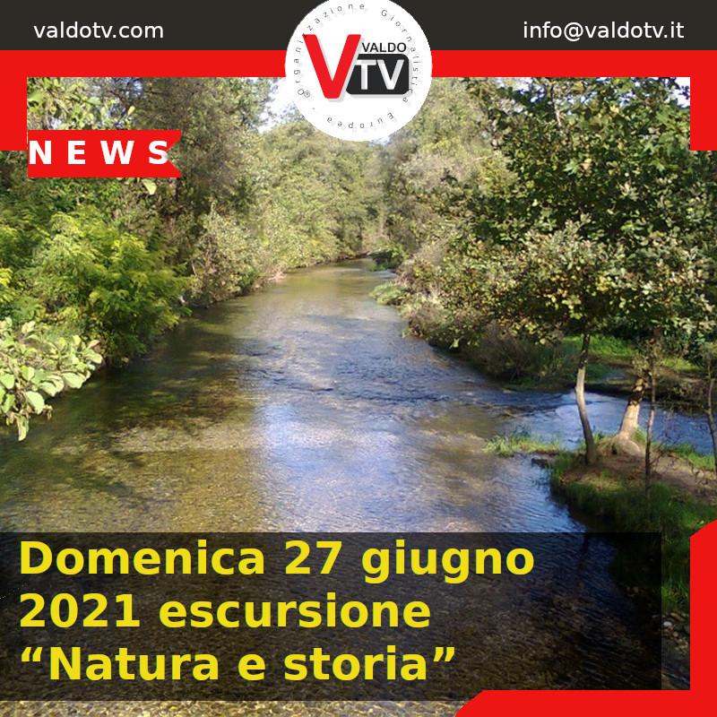 """Domenica 27 giugno 2021 escursione """"Natura e storia"""""""