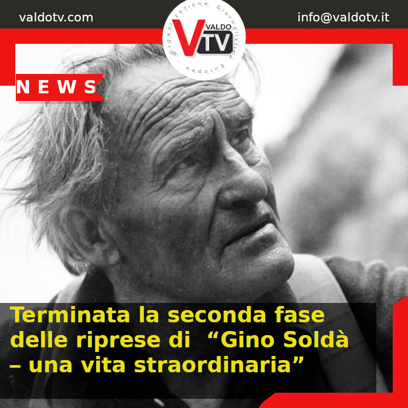 """Terminata la seconda fase delle riprese di  """"Gino Soldà – una vita straordinaria"""""""