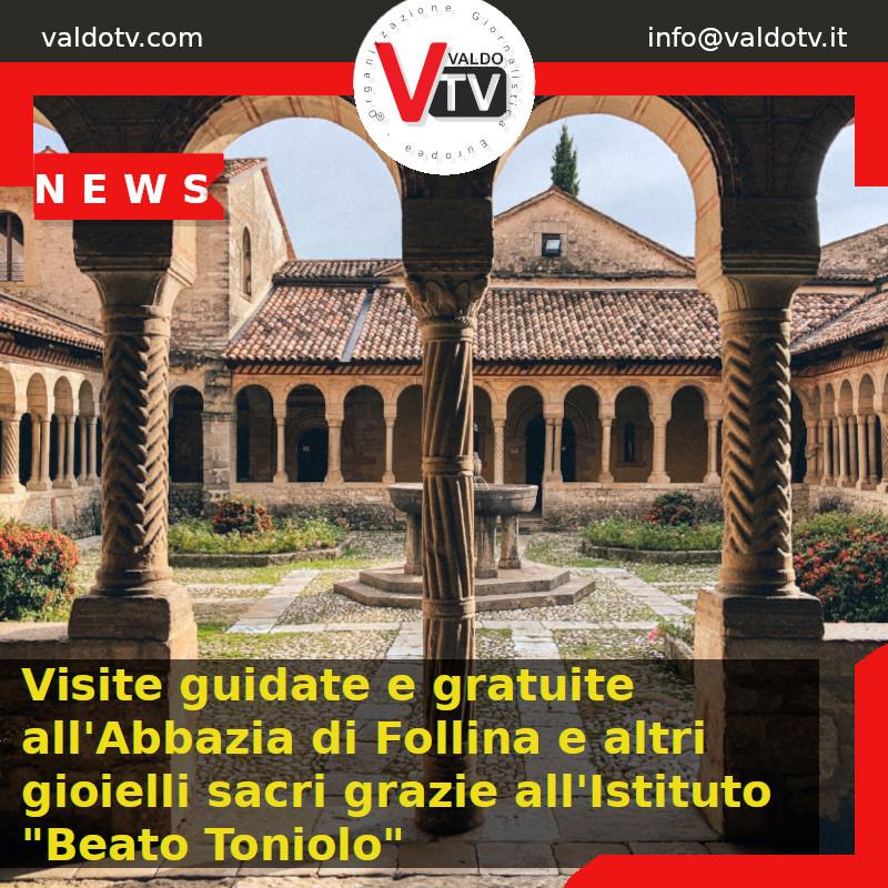 """Visite guidate e gratuite all'Abbazia di Follina e altri gioielli sacri grazie all'Istituto """"Beato Toniolo"""""""