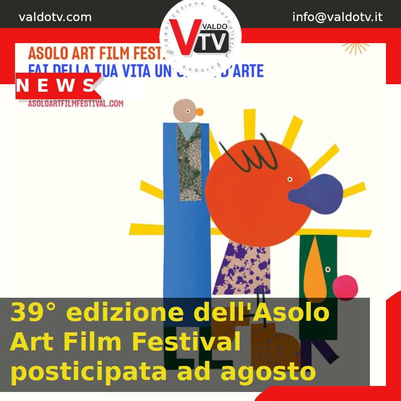 39° edizione dell'Asolo Art Film Festival posticipata ad agosto