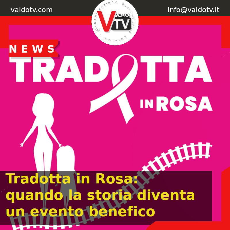 Tradotta in Rosa: quando la storia diventa un evento benefico