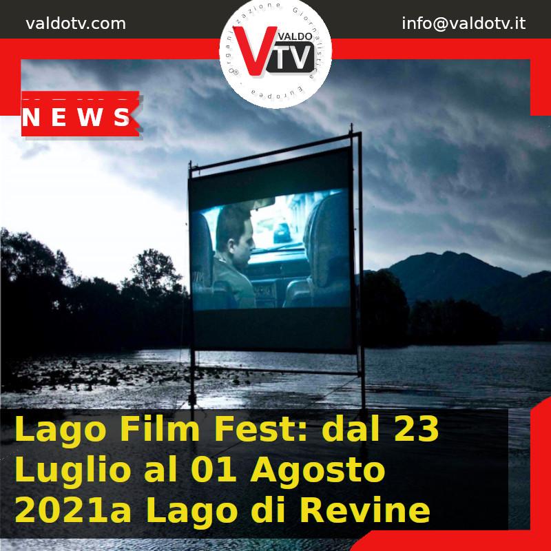 Lago Film Fest: dal 23 Luglio al 01 Agosto 2021a Lago di Revine
