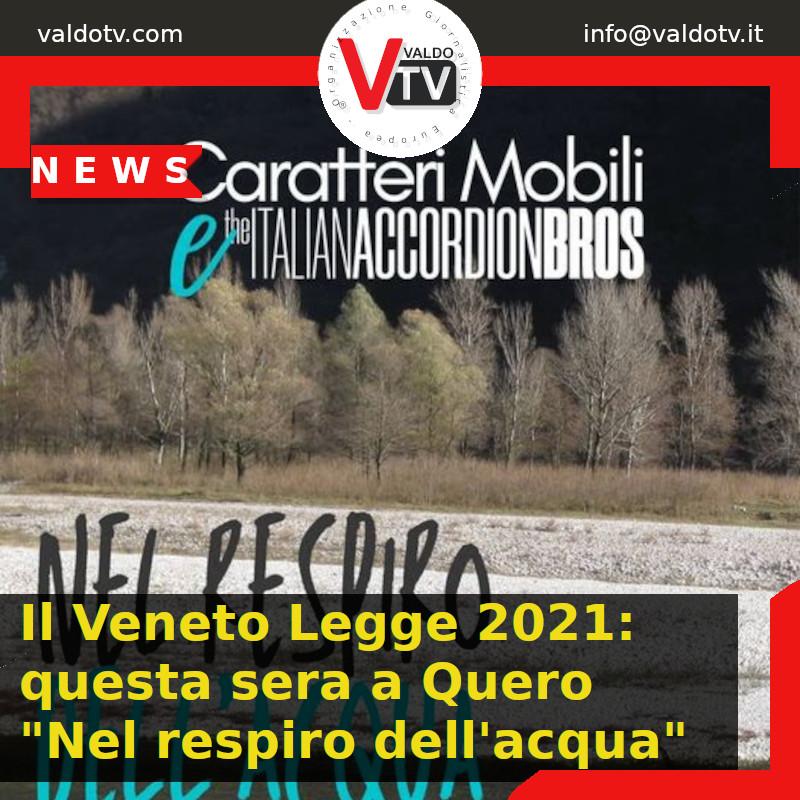 """Il Veneto Legge 2021: questa sera a Quero """"Nel respiro dell'acqua"""""""