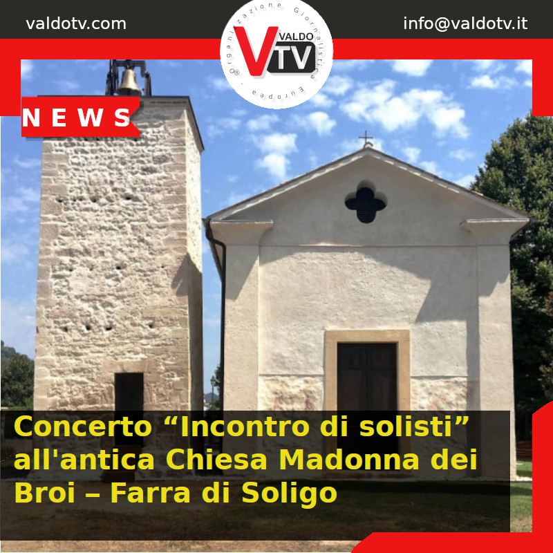 """Concerto """"Incontro di solisti"""" all'antica Chiesa Madonna dei Broi – Farra di Soligo"""