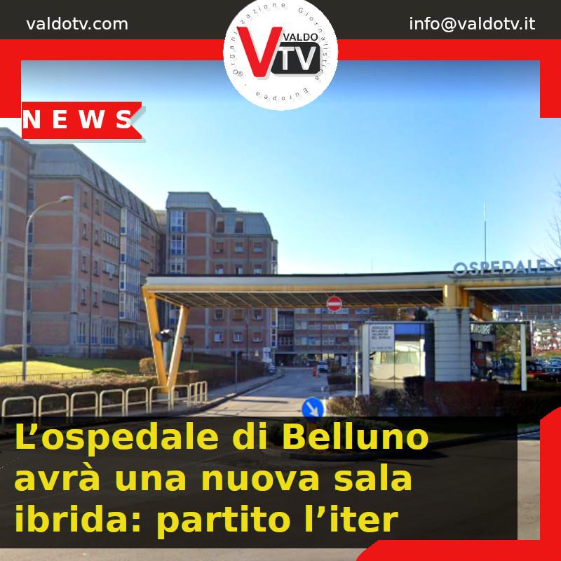 L'ospedale di Belluno avrà una nuova sala ibrida: partito l'iter