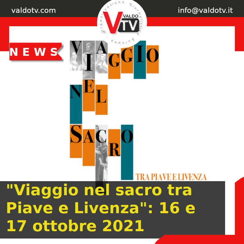 """""""Viaggio nel sacro tra Piave e Livenza"""": 16 e 17 ottobre 2021"""